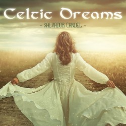 Celtic Dreams - Salvador Candel