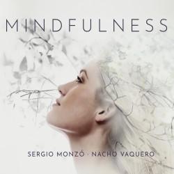 Mindfulness - Sergio Monzó & Nacho Vaquero-