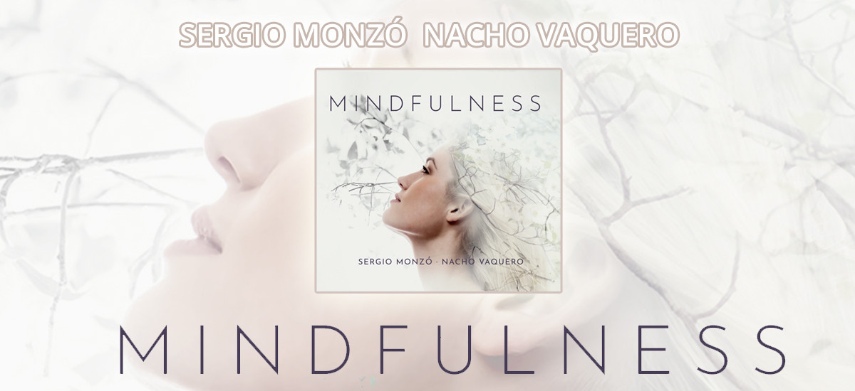 Mindfulness - Sergio Monzó & Nacho Vaquero